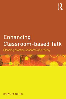 Enhancing Classroom-based Talk: Blending practice, research and theory, 1st Edition (Paperback) book cover