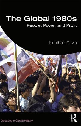 The Global 1980s: People, Power and Profit, 1st Edition (Paperback) book cover