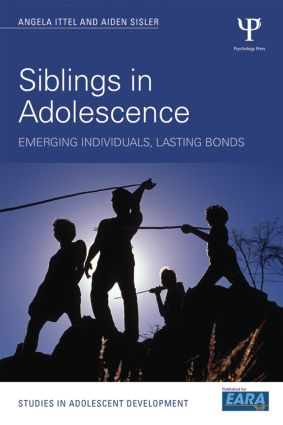 Siblings in Adolescence: Emerging individuals, lasting bonds, 1st Edition (Paperback) book cover