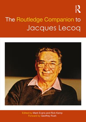 The Routledge Companion to Jacques Lecoq: 1st Edition (Hardback) book cover