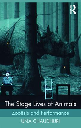 The Stage Lives of Animals: Zooesis and Performance (Paperback) book cover