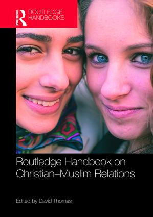 Routledge Handbook on Christian-Muslim Relations: 1st Edition (Hardback) book cover