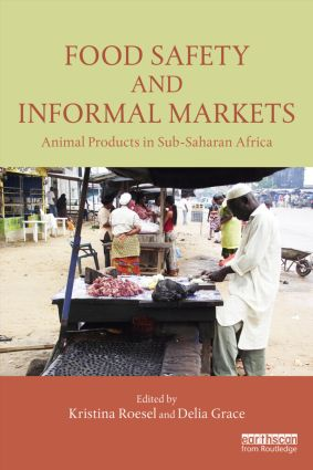 Food Safety and Informal Markets: Animal Products in Sub-Saharan Africa book cover