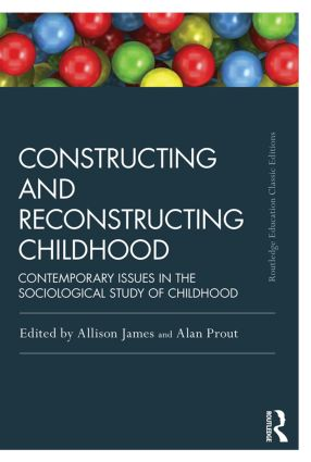 Constructing and Reconstructing Childhood: Contemporary issues in the sociological study of childhood book cover