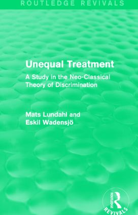 Unequal Treatment (Routledge Revivals): A Study in the Neo-Classical Theory of Discrimination, 1st Edition (Paperback) book cover