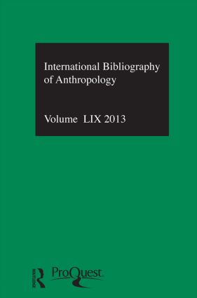 IBSS: Anthropology: 2013 Vol.59: International Bibliography of the Social Sciences, 1st Edition (Hardback) book cover