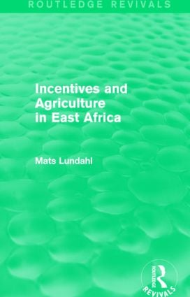 Incentives and Agriculture in East Africa (Routledge Revivals) book cover