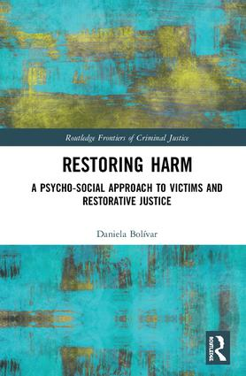 Restoring Harm: A Psycho-Social Approach to Victims and Restorative Justice book cover