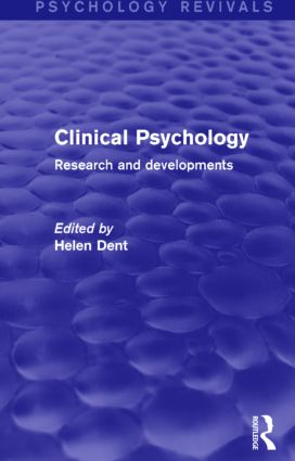 Clinical Psychology (Psychology Revivals): Research and Developments (Hardback) book cover