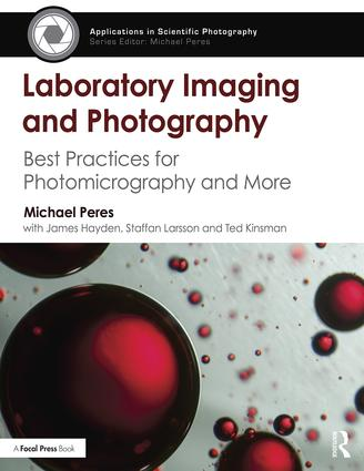 Laboratory Imaging & Photography: Best Practices for Photomicrography & More book cover