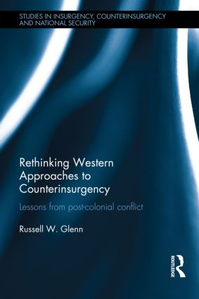 Rethinking Western Approaches to Counterinsurgency: Lessons From Post-Colonial Conflict book cover