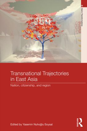 Transnational Trajectories in East Asia: Nation, Citizenship, and Region, 1st Edition (Hardback) book cover