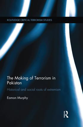 The Making of Terrorism in Pakistan: Historical and Social Roots of Extremism book cover