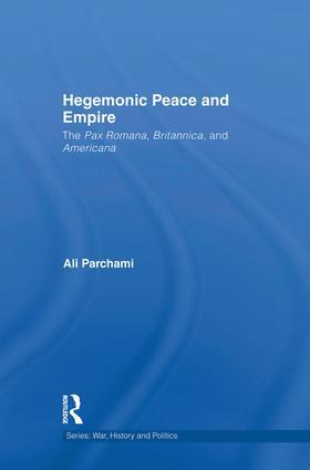 Hegemonic Peace and Empire: The Pax Romana, Britannica and Americana book cover