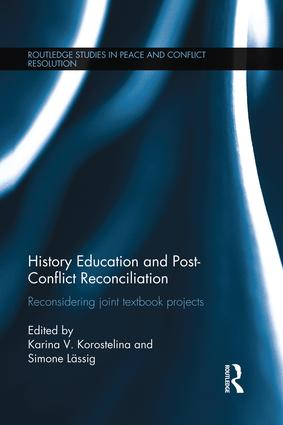 History Education and Post-Conflict Reconciliation: Reconsidering Joint Textbook Projects book cover