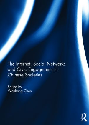 The Internet, Social Networks and Civic Engagement in Chinese Societies book cover
