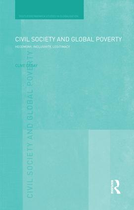 Civil Society and Global Poverty: Hegemony, Inclusivity, Legitimacy, 1st Edition (Paperback) book cover