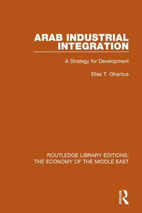 Arab Industrial Integration: A Strategy for Development, 1st Edition (Paperback) book cover