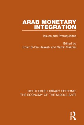 Arab Monetary Integration: Issues and Prerequisites, 1st Edition (Paperback) book cover