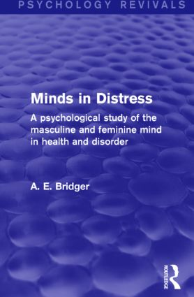 Minds in Distress: A Psychological Study of the Masculine and Feminine Mind in Health and in Disorder, 1st Edition (Paperback) book cover
