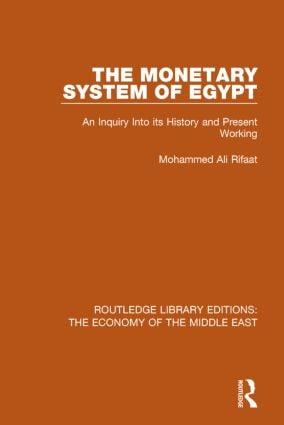 The Monetary System of Egypt: An Inquiry Into its History and Present Working book cover