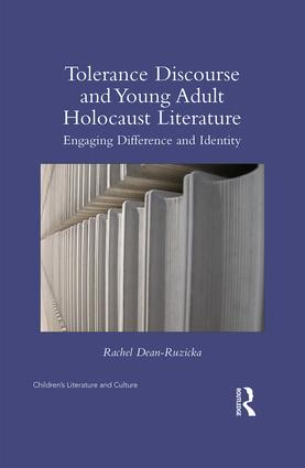 Tolerance Discourse and Young Adult Holocaust Literature: Engaging Difference and Identity book cover