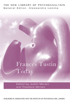 Frances Tustin Today: 1st Edition (Paperback) book cover