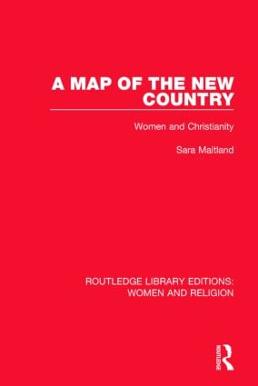 A Map of the New Country (RLE Women and Religion): Women and Christianity book cover