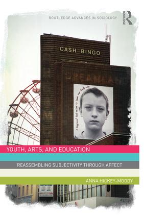 Youth, Arts, and Education: Reassembling Subjectivity through Affect, 1st Edition (Paperback) book cover