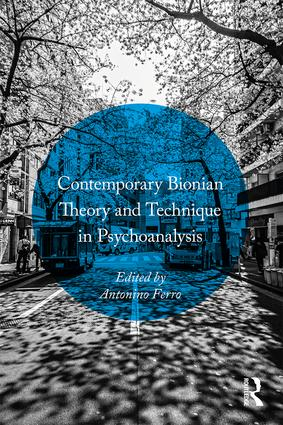 Contemporary Bionian Theory and Technique in Psychoanalysis: 1st Edition (Paperback) book cover