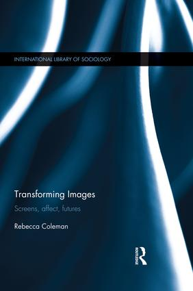 Transforming Images: Screens, affect, futures book cover