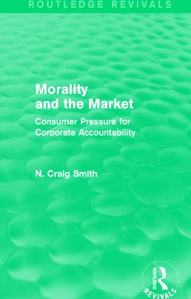 Morality and the Market (Routledge Revivals): Consumer Pressure for Corporate Accountability, 1st Edition (Paperback) book cover