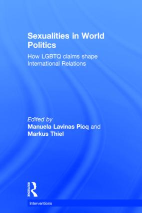 Sexualities in World Politics: How LGBTQ claims shape International Relations, 1st Edition (Hardback) book cover