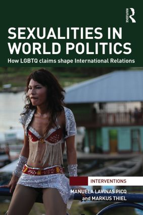 Sexualities in World Politics: How LGBTQ claims shape International Relations book cover