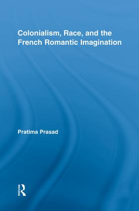 Colonialism, Race, and the French Romantic Imagination (e-Book) book cover