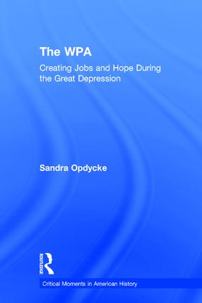 The WPA: Creating Jobs and Hope in the Great Depression book cover