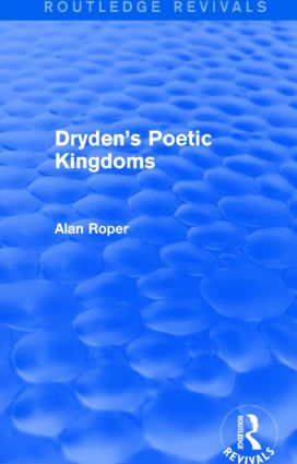 Dryden's Poetic Kingdoms (Routledge Revivals): 1st Edition (Paperback) book cover