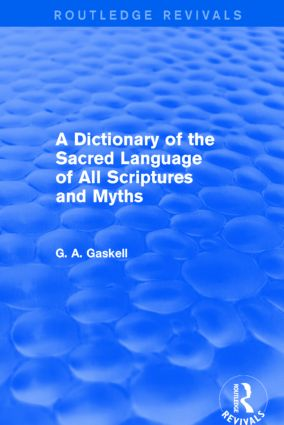 A Dictionary of the Sacred Language of All Scriptures and Myths (Routledge Revivals) (Hardback) book cover