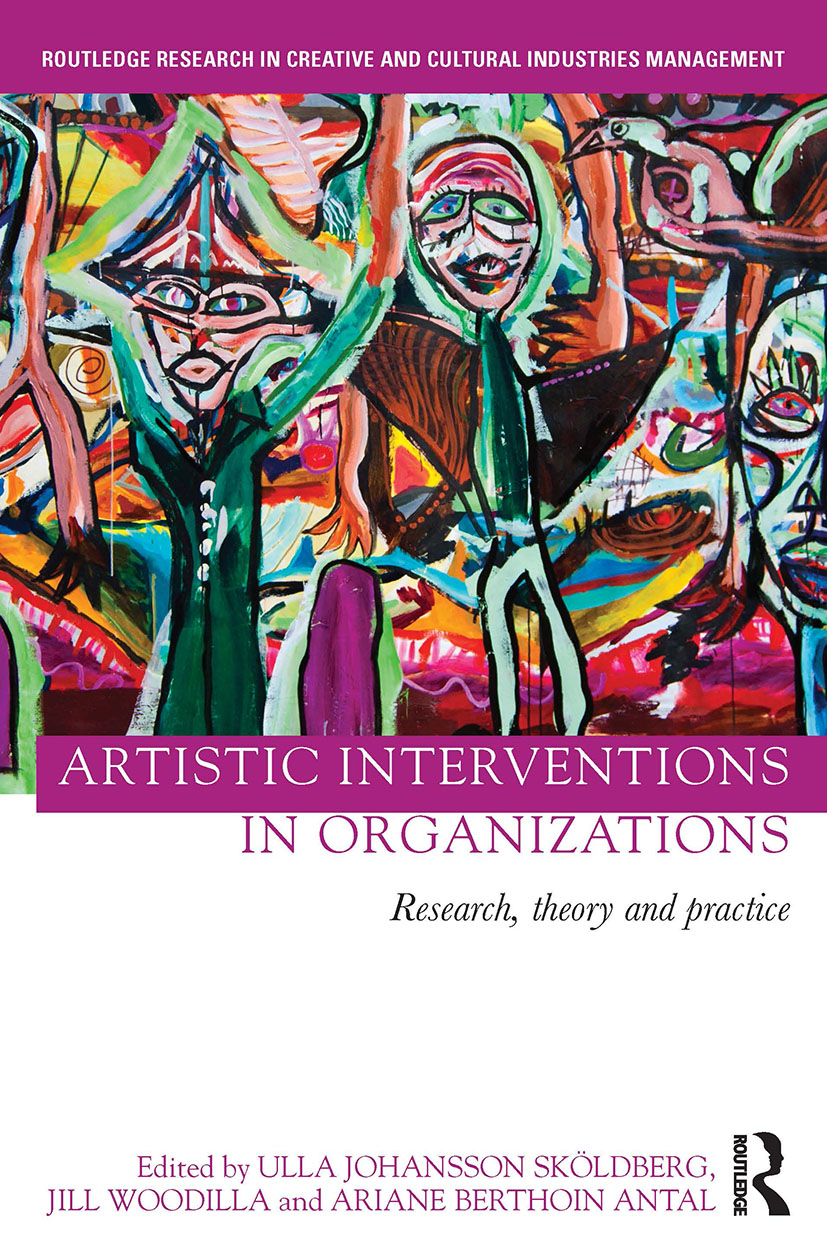 Artistic Interventions in Organizations: Research, Theory and Practice book cover