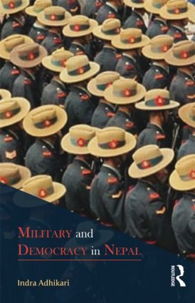 Military and Democracy in Nepal book cover