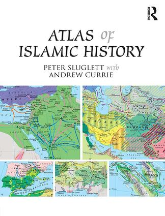 Atlas of Islamic History: 1st Edition (Hardback) book cover