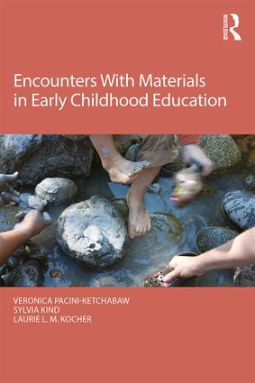 Encounters With Materials in Early Childhood Education: 1st Edition (Paperback) book cover