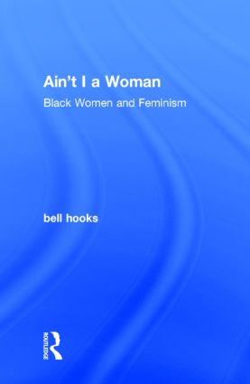 Ain't I a Woman: Black Women and Feminism book cover
