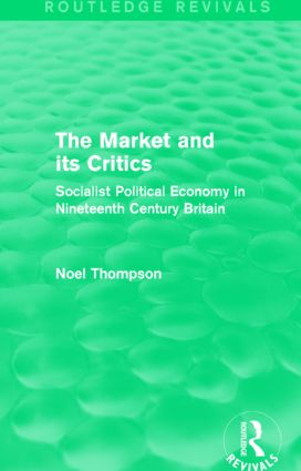 The Market and its Critics (Routledge Revivals)
