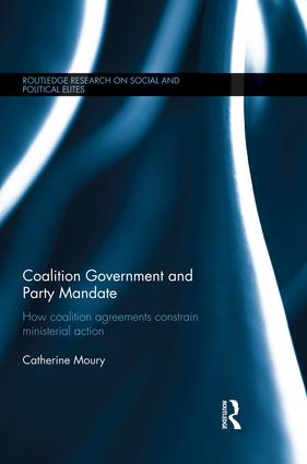 Coalition Government and Party Mandate: How Coalition Agreements Constrain Ministerial Action book cover