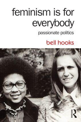 Feminism Is for Everybody: Passionate Politics, 2nd Edition (Paperback) book cover