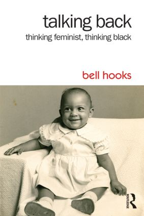 Talking Back: Thinking Feminist, Thinking Black book cover
