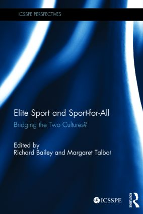 Elite Sport and Sport-for-All: Bridging the Two Cultures?, 1st Edition (Hardback) book cover