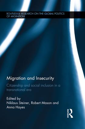 Migration and Insecurity: Citizenship and Social Inclusion in a Transnational Era book cover