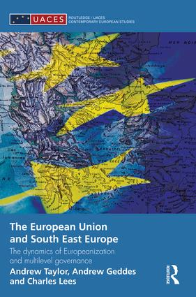 The European Union and South East Europe: The Dynamics of Europeanization and Multilevel Governance book cover